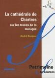 André Bonjour - La cathédrale de Chartres : sur les traces de la musique - CD-ROM.