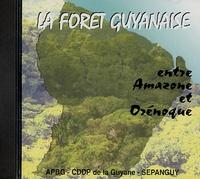 CDDP de la Guyane - La forêt guyanaise - Entre Amazone et Orénoque CD-ROM.