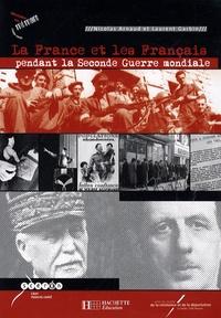 Nicolas Arnaud et Laurent Garbin - La France et les Français pendant la Seconde Guerre mondiale. 3 DVD