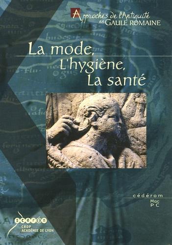 La mode, L'hygiène, La santé. CD-ROM - Philippe Joannin,Gérard Lucas,Florence Philip,Jean-Pierre Francisoud, Collectif