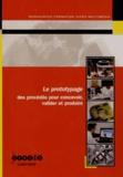 CNDP - Le prototypage - Des procédés pour concevoir, valider et produire. 1 DVD