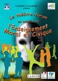 Rectorat de la Guadeloupe et Marie Villa - Le théâtre-forum au service de l'enseignement moral et civique. 1 DVD