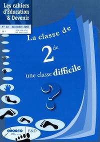 Françoise Sturbaut - Les cahiers d'Education & Devenir N° 10, décembre 2007 : La classe de seconde : une classe difficile ?.