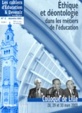 Patrick Druel et Jean-Yves Langanay - Les cahiers d'Education & Devenir N° 2, Décembre 2003 : Ethique et déontologie - Dans les métiers de l'éducation.