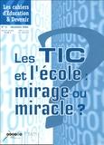 Guy Pouzard et Jean-Pierre Letourneux - Les cahiers d'Education & Devenir N° 4 Décembre 2004 : Les TIC et l'école : mirage ou miracle ?.