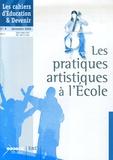 CRDP de Lyon - Les cahiers d'Education & Devenir N° 8, Décembre 2006 : Les pratiques artistiques à l'Ecole.