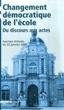 Yves Rollin et Françoise Clerc - Les cahiers d'Education & Devenir N° Hors-série : Changement démocratique de l'école : du discours aux actes - Journée d'étude du 22 janvier 2007.