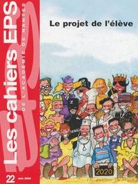 Patrick Beunard - Les cahiers EPS de l'Académie de Nantes N° 22, Juin 2000 : Le projet de l'élève.