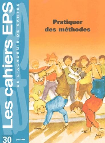 Michel Delaunay - Les cahiers EPS de l'Académie de Nantes N° 30 juin 2004 : Pratiquer des méthodes.