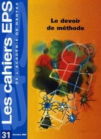 Michel Delaunay et Gilles Klein - Les cahiers EPS de l'Académie de Nantes N° 31, décembre 2004 : Le devoir de méthode.