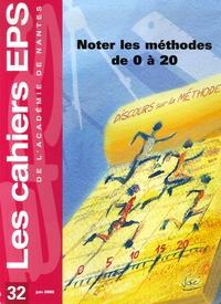 Michel Delaunay - Les cahiers EPS de l'Académie de Nantes N° 32, juin 2005 : Noter les méthodes de 0 à 20.