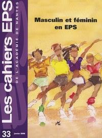Michel Delaunay et Annick Davisse - Les cahiers EPS de l'Académie de Nantes N° 33, Janvier 2006 : Masculin et féminin en EPS.
