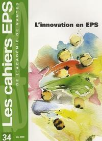 Michel Delaunay - Les cahiers EPS de l'Académie de Nantes N° 34, juin 2006 : L'innovation en EPS.