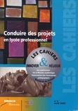 Béatrice Jouin et Florence Laville - Les cahiers innover & réussir N° 9, Avril 2005 : Conduire des projets en lycée professionnel.