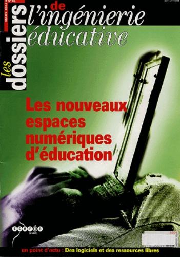 Michel Bézard et  Collectif - Les dossiers de l'ingénierie éducative N° 46 - mars 2004 : Les nouveaux espaces numériques d'éducation.