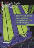Daniel Buret et Yves Biton - Les dossiers de l'ingénierie éducative N° hors-série : Activités avec un logiciel de géométrie dynamique - 6e, 5e.