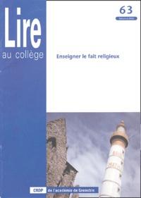 Vincent Bocquet et  Collectif - Lire au collège N° 63, Automne 2002 : Enseigner le fait religieux.
