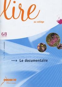 Michèle Cosnard et Dominique Gaussen - Lire au collège N° 68 : Le documentaire.
