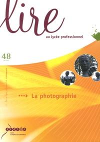 CRDP Académie de Grenoble - Lire au lycée professionnel N° 48, Eté 2005 : La photographie.