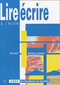 Hélène Gondrand et Jacques Papadopoulos - Lire écrire à l'école N° 11, Ete 2000 : Dossier : dessins animés - Dessins animés.