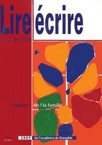 Hélène Gondrand et François Quet - Lire écrire à l'école N° 18 hiver 2002 : Ah ! La famille.