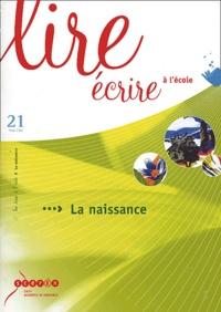 Irène Laborde et François Quet - Lire écrire à l'école N° 21 hiver 2003 : La naissance.