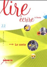 Nadine Decourt et Annie Katz - Lire écrire à l'école N° 22 Printemps 2004 : Le conte.