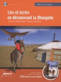 Claude Carpentier et Hélène Lentieul - Lire et écrire en découvrant la Mongolie à partir du roman de Xavier-Laurent Petit, 153 jours en hiver. 1 Cédérom