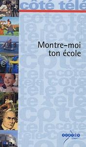 Sylvie Aymé et Patrick Nicolini - Montre moi ton école.