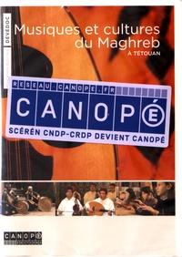CRDP de l'académie de Rennes - Musiques et cultures du Maghreb à Tétouan. 2 DVD