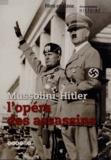 Jean-Christophe Rosé - Mussolini-Hitler, l'opéra des assassins. 1 DVD