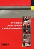 Isabelle Descourvières et Thierry Schaeffer - Prévention de la violence - La médiation scolaire. 1 DVD
