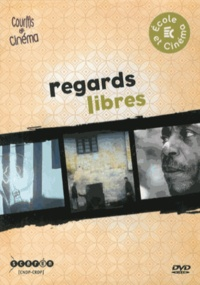 Martin Goutte et Benjamin Labé - Regards libres - Cinq courts métrages à l'épreuve du réel. 1 DVD