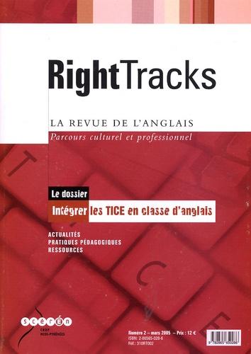 Isabelle Secretan - Right Tracks N° 2, mars 2005 : Intégrer les TICE en classe d'anglais.
