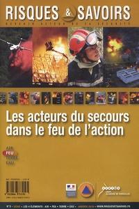 Bernard Deleplancque - Risques & Savoirs N° 2, Janvier 2010 : Les acteurs du secours dans le feu de l'action.