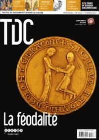 Guy Belzane - TDC N° 1032, 15 mars 201 : La féodalité.