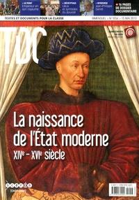 Guy Belzane - TDC N° 1056, 15 mai 2013 : La naissance de l'Etat moderne (XIVe-XVIe siècle).
