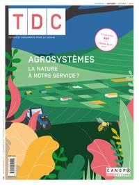 Jean-Marie Panazol - TDC N° 1124, 1er novembr : Agrosystèmes : la nature à notre service ?.