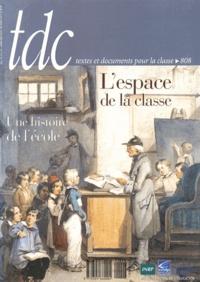 Yves Gaulupeau - TDC N° 808, du 15 au 31  : L'espace de la classe - Une histoire de l'école.