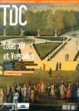 CNDP - TDC N° 850, 15 février 2 : Louis XIV et Versailles.
