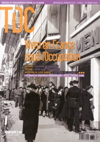 CNDP - TDC N° 852, 15 mars 2003 : Vivre en France sous l'Occupation.