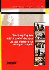 Dominique Macaire - Teaching English with Carolyn Graham - Les Jazz Chants pour enseigner l'anglais. 1 DVD