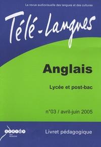Philippe Duffourd - Télé-langues N° 3, Avril-juin 200 : Anglais Lycée et post-bac - Livret pédagogique. 1 Cassette Vidéo