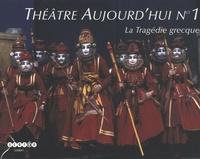 Jean-Claude Lallias et Evelyne Ertel - Théâtre d'aujourd'hui N° 1 : La Tragédie grecque.