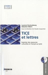 Laurence Duvieuxbourg - TICE et lettres - Exploiter des ressources culturelles en français au lycée. 1 Cédérom