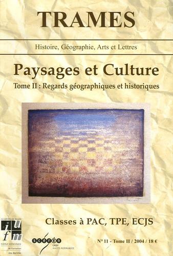 Gabriel-Robert Thibault - Trames N° 11 : Paysages et Culture - Tome 2, Regards géographiques et historiques Classes à PAC, TPE, ECJS.