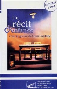 Paul Scoccimarro et  CRDP de Lyon - Un récit d'enfance - C'est la guerre de Louis Calaferte, cassette vidéo.