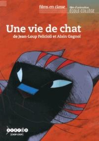 Jean-Loup Felicioli et Alain Gagnol - Une vie de chat. 1 DVD