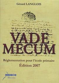Gérard Langlois - Vade Mecum - Réglementation pour l'école primaire.