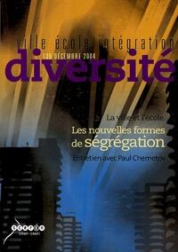 Marie Raynal et Thierry Paquot - Ville-Ecole-Intégration Diversité N° 139, Décembre 200 : La ville et l'école, Les nouvelles formes de ségrégation.